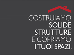 Costruiamo solide strutture e copriamo i tuoi spazi